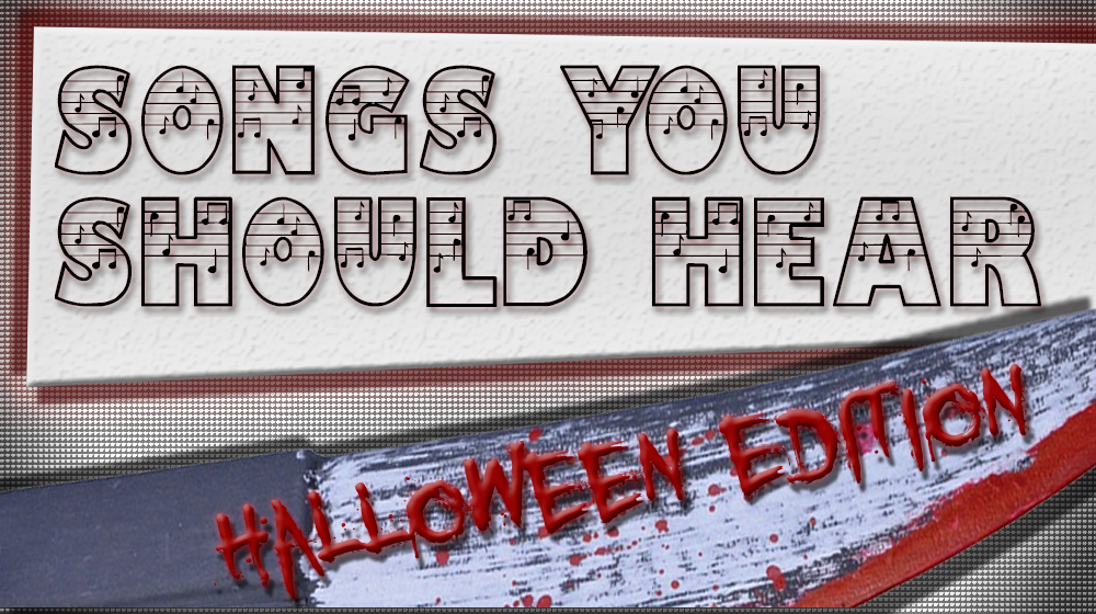 Songs you should hear: Halloween Edition