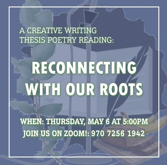 """Reconnecting with Our Roots: A Creative Writing Thesis Poetry Reading"" honors NCF's first creative writing graduates"